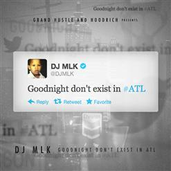 Goodnight Don't Exist In #ATL