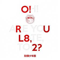 O!RUL8,2? (OH! ARE YOU LATE, TOO?)
