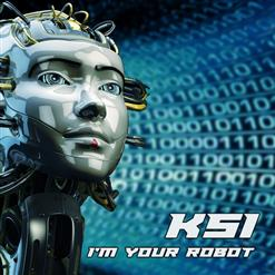 I Am Your Robot