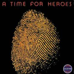 A Time For Heroes (Feat: Brian May)