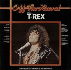 Off The Record With T-Rex