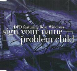 Sign Your Name / Problem Child