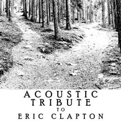 Acoustic Tribute To Eric Clapton