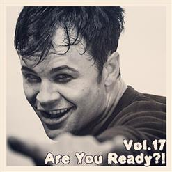 Are You Ready?! (Vol.17)