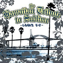 The Hawaiian Tribute To Sublime - Livin's E-Z