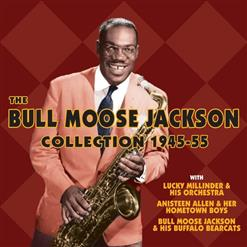 The Bull Moose Jackson Collection 1945-55 [CD1]