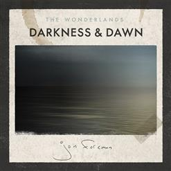 The Wonderlands; Darkness & Dawn