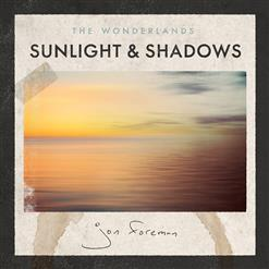 The Wonderlands; Sunlight & Shadows