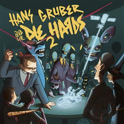 Hans Gruber And The Die Hards 2