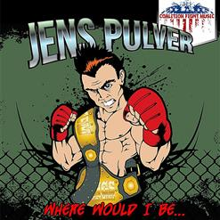 Where Would I Be (Jens Pulver Mix)