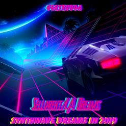 Synthwave Dreams In 2019