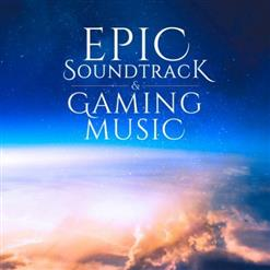 Epic Soundtrack And Gaming Music