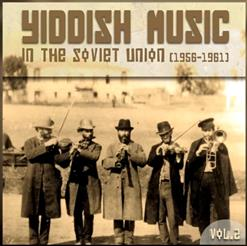 Yiddish Music In The Soviet Union, Vol. 2 (1956 -1961)