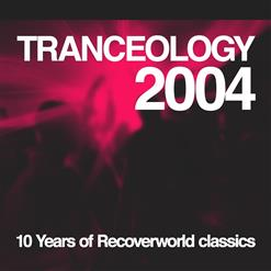 Tranceology 2004 - 10 Years Of Recoverworld Classics