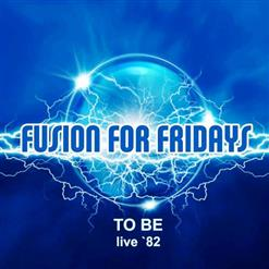 Fusion For Fridays [live '82]